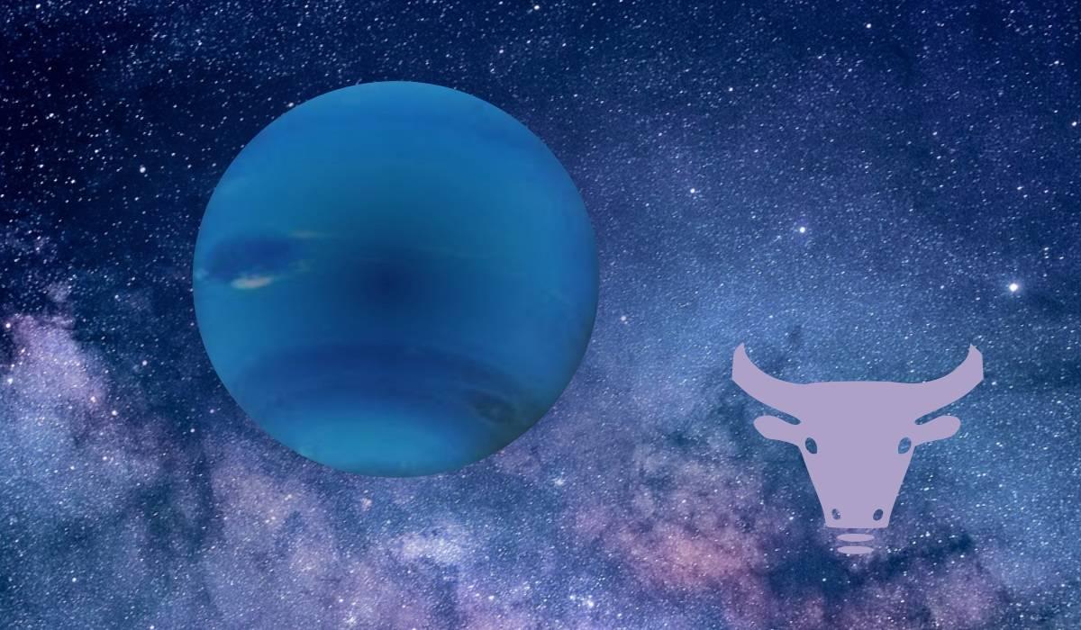 Neptune in zodia Taur