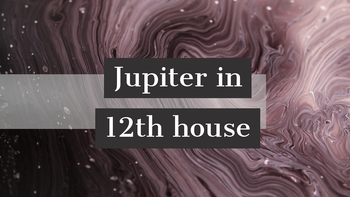 Jupiter in casa a XII-a