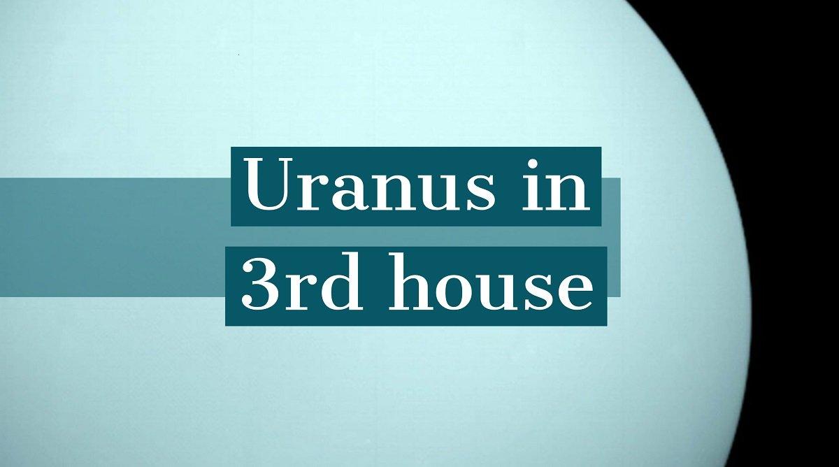 Uranus in casa a III-a